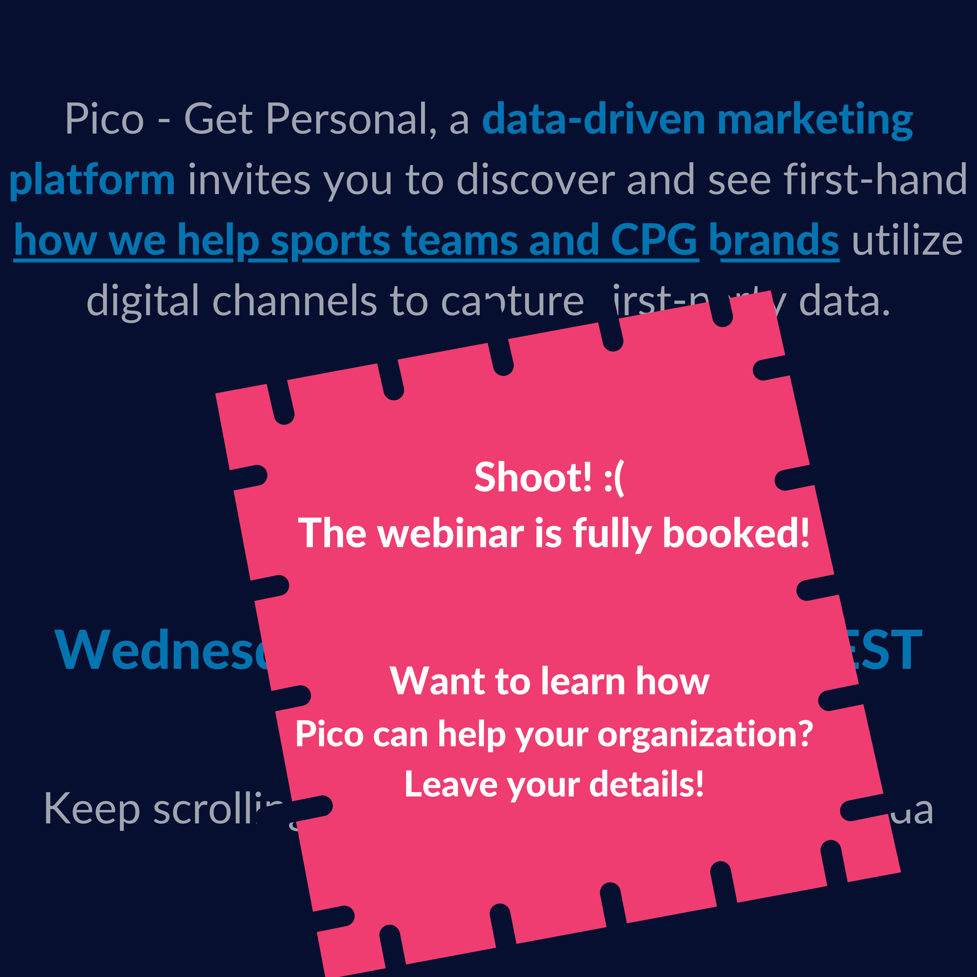 Pico - Get Personal, a data-driven marketing platform invites you to discover and see first-hand how we help sports teams and CPG brands utilize digital channels to capture first-party data. Join our Webinar on (5)