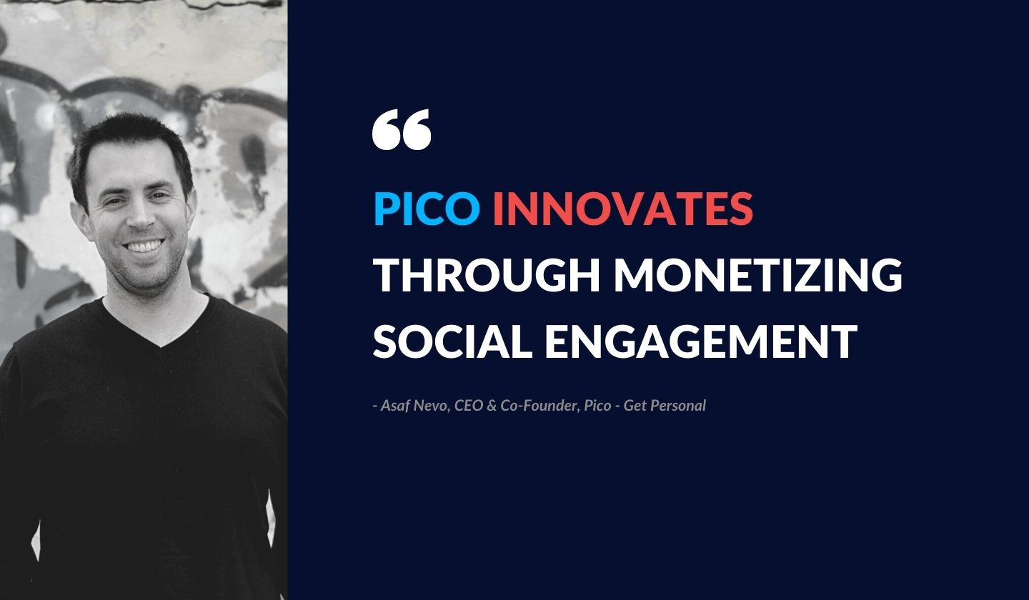 Pico innovates through monetizing social engagement