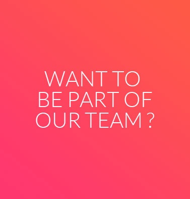 Want to be part of our team ?